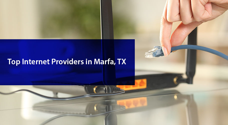 Top İnternet Providers İn Marfa Texas