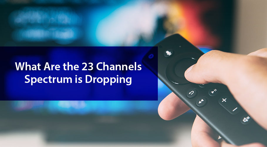 What Are The 23 Channels Spectrum İs Dropping
