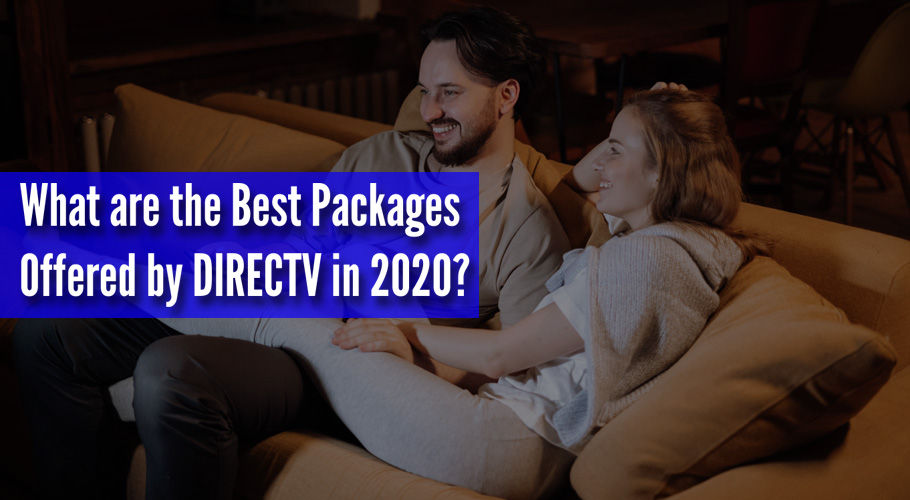 What Are The Best Packages Offered By Directv İn 2020