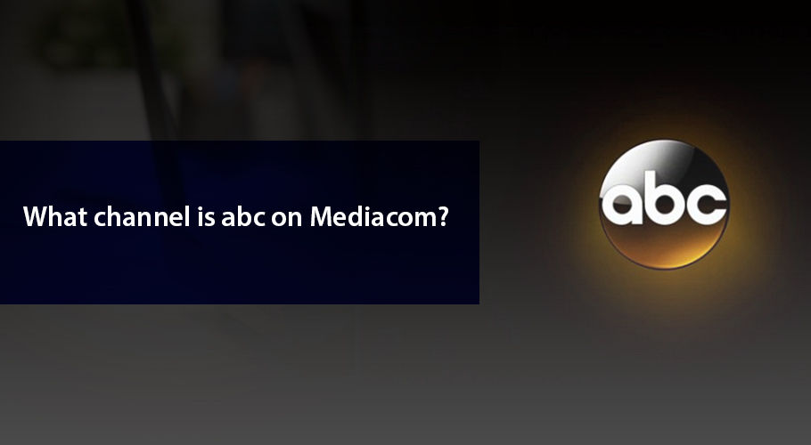 What Channel İs Abc On Mediacom