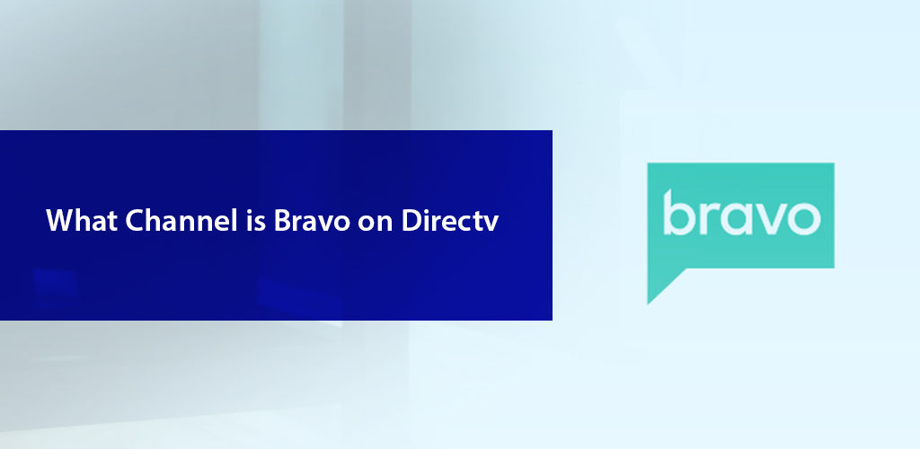 What Channel Is Bravo On Directv