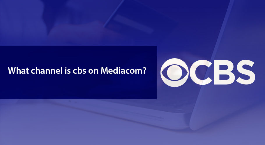 What Channel İs Cbs On Mediacom