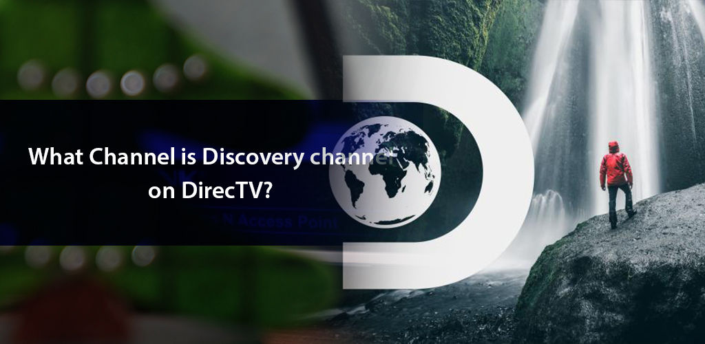 What Channel is Discovery on DIRECTV?