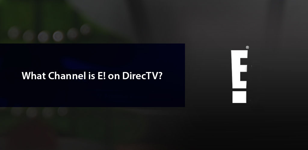What Channel İs E On Directv