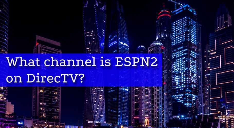 What Channel İs Espn2 On Directv