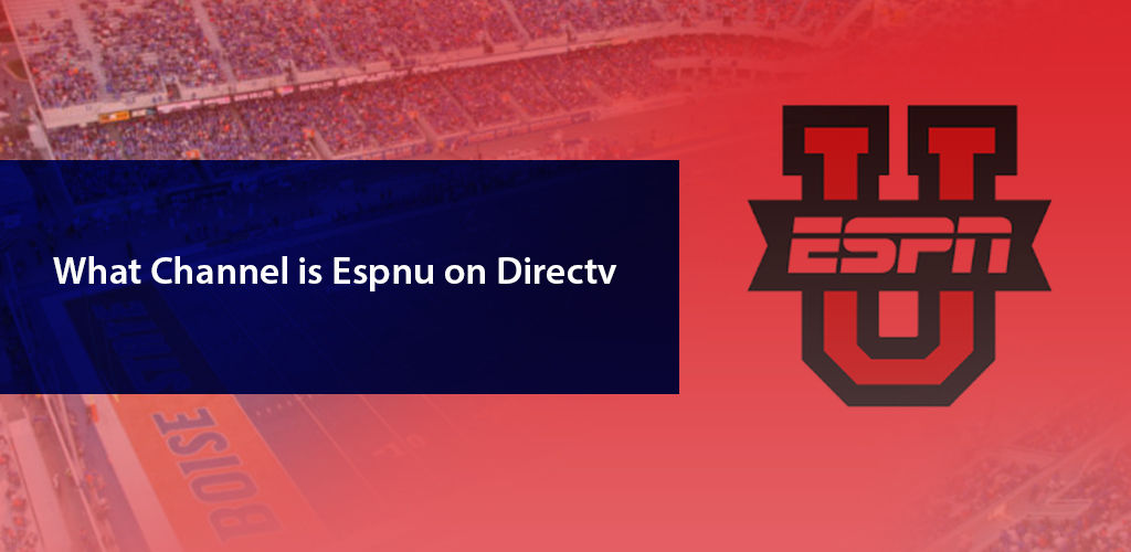 What Channel Is Espnu On Directv