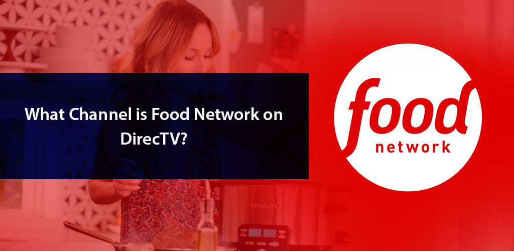 What Channel İs Food Network On Directv