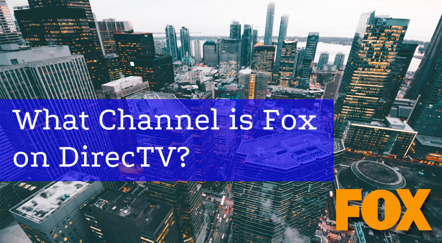 What Channel is FOX on DIRECTV?