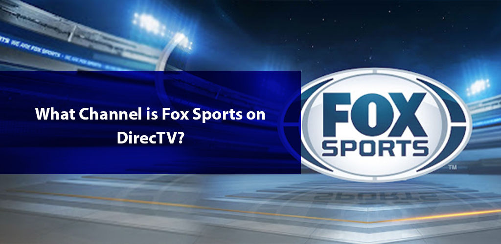 What Channel İs Fox Sports On Directv