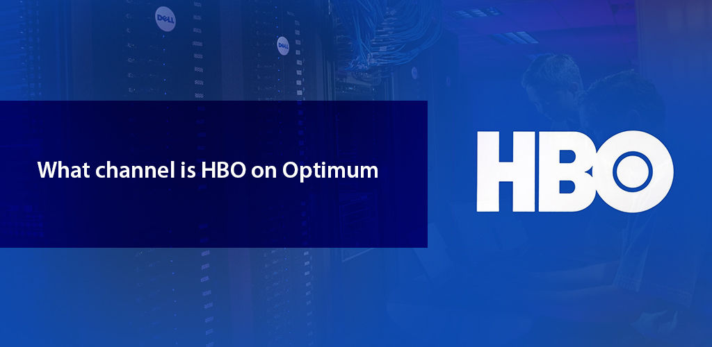 What Channel Is Hbo On Optimum