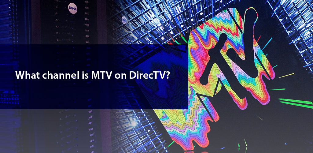 What Channel Is Mtv On Directv