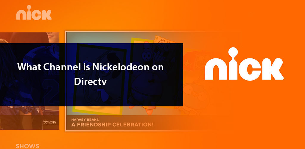 What Channel Is Nickelodeon On Directv