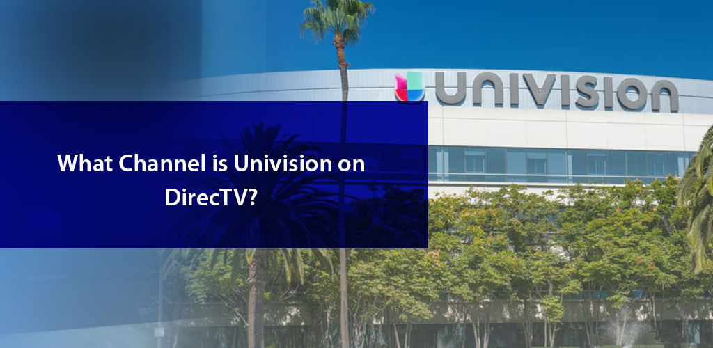 What Channel Is Univision On Directv