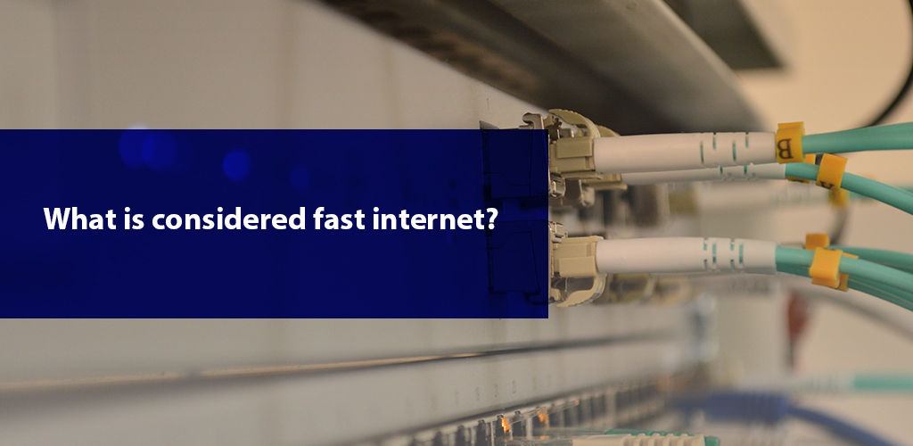 What İs Considered Fast İnternet