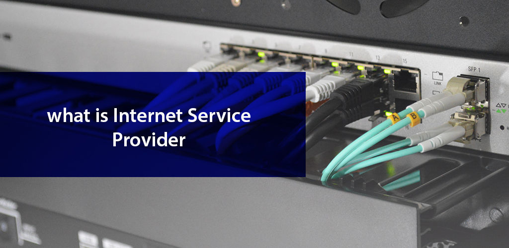 What İs İnternet Service Provider
