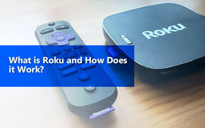 What Is Roku How Does It Work
