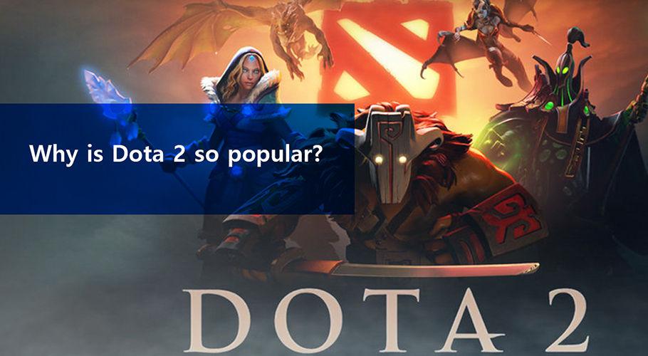 Why Is Dota2 Popular