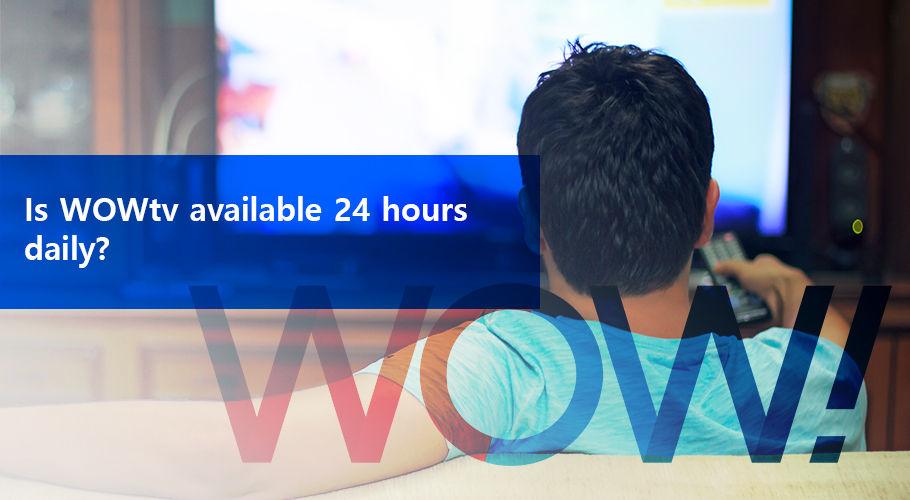 Wow Tv Available For 24 Hours