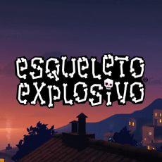 Esqueleto Explosivo®