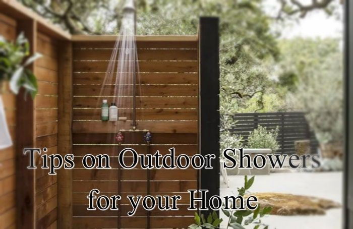 Tips on Outdoor Showers for your Home