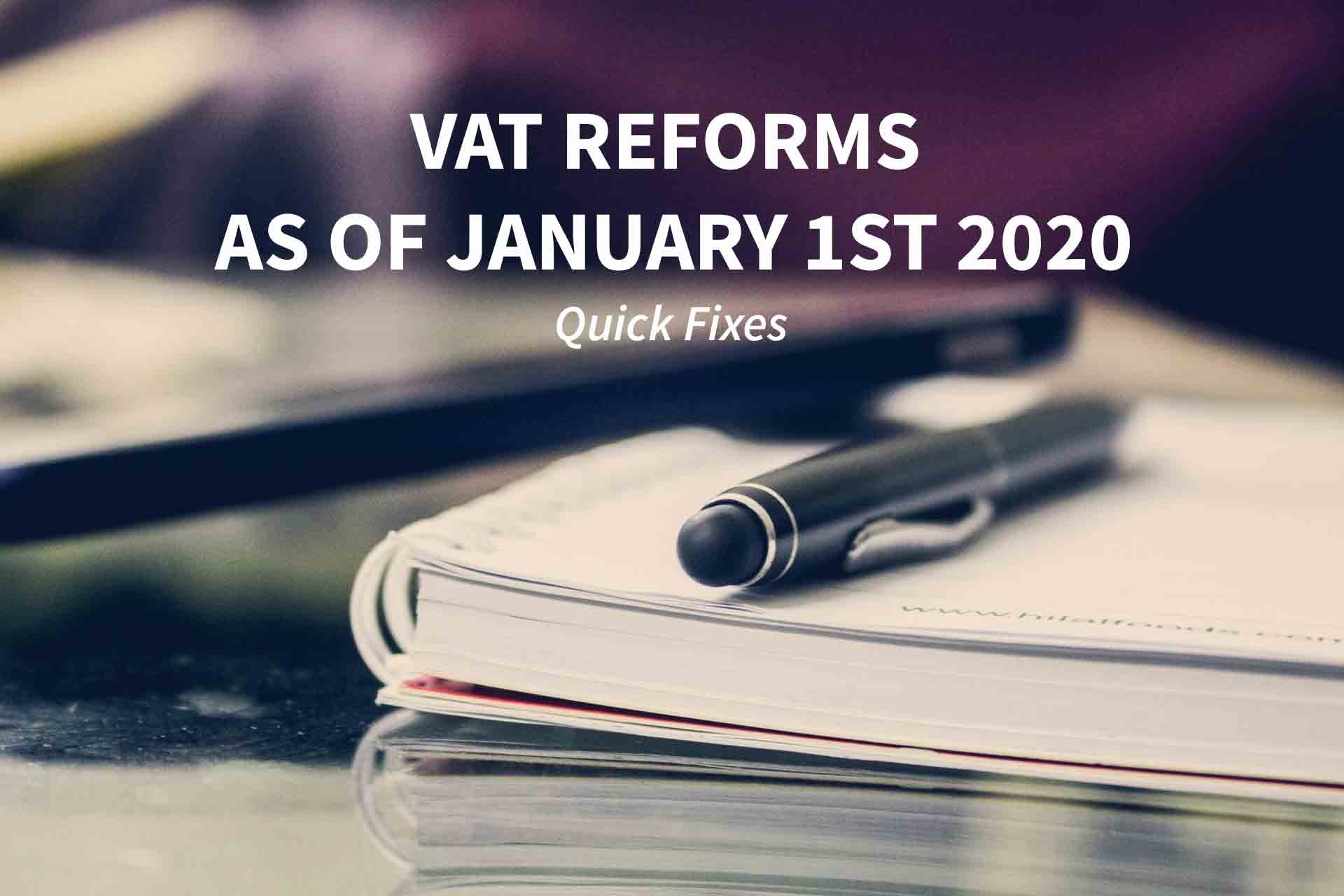 Quick Fixes & VAT reforms: entry into force on January 1st 2020 (1/2)