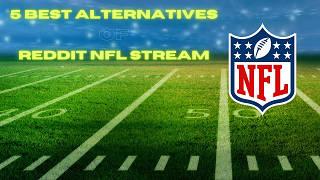 5 best alternatives of Reddit NFL stream