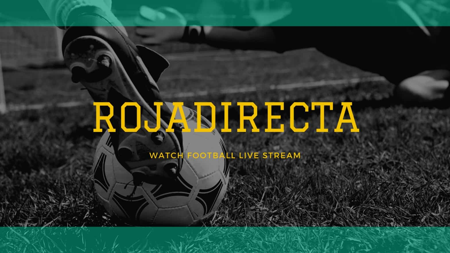 Rojadirecta - Watch Football Live Stream for Free 2021