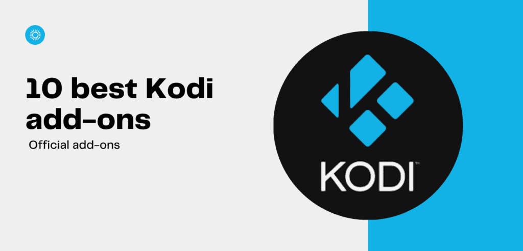 10 Best official Kodi addons