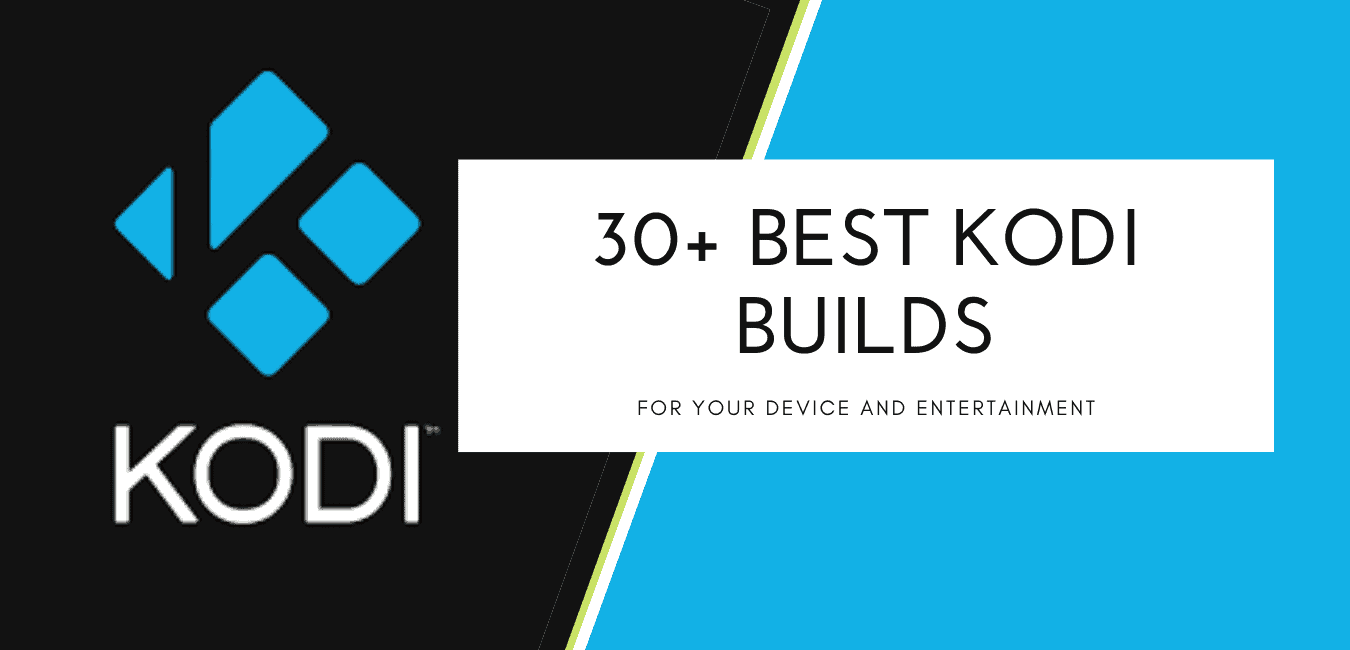 30+ best Kodi builds