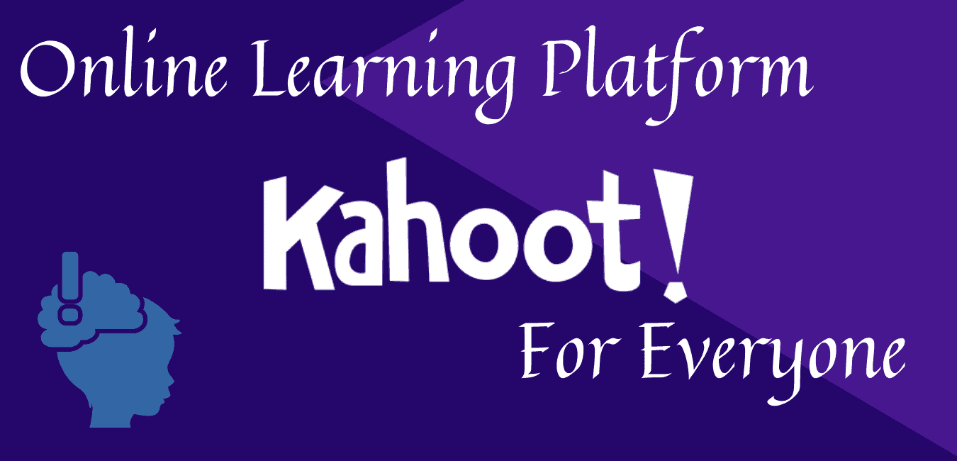 Kahoot Online Learning Platform For Everyone