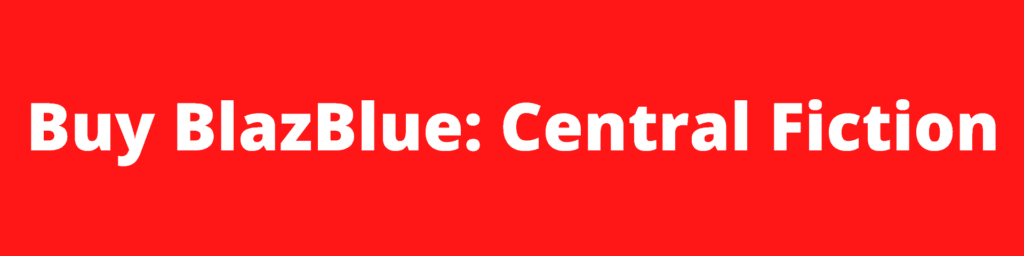 Buy BlazBlue: Central Fiction