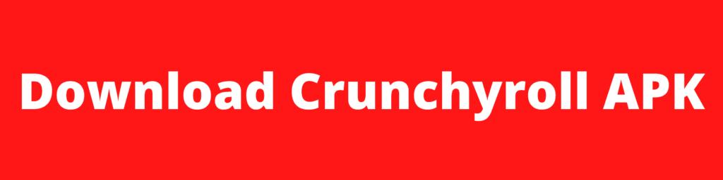 Download cruchyroll apk