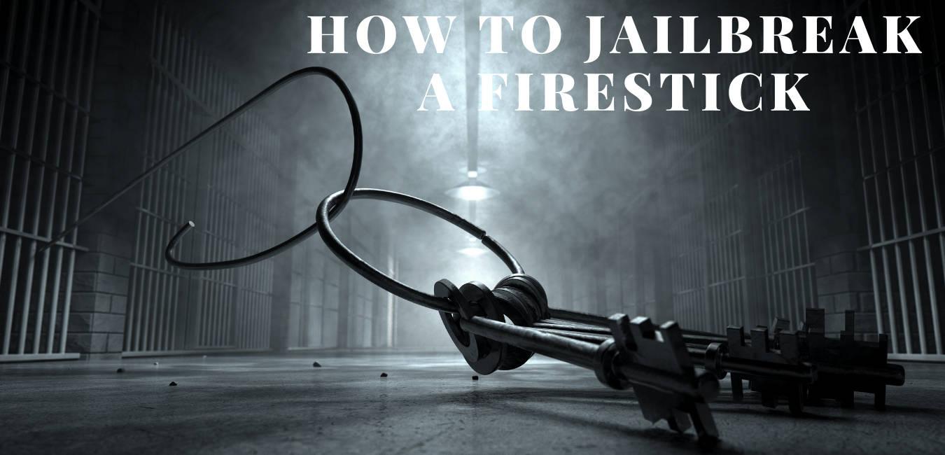 how to jailbreak a firestick