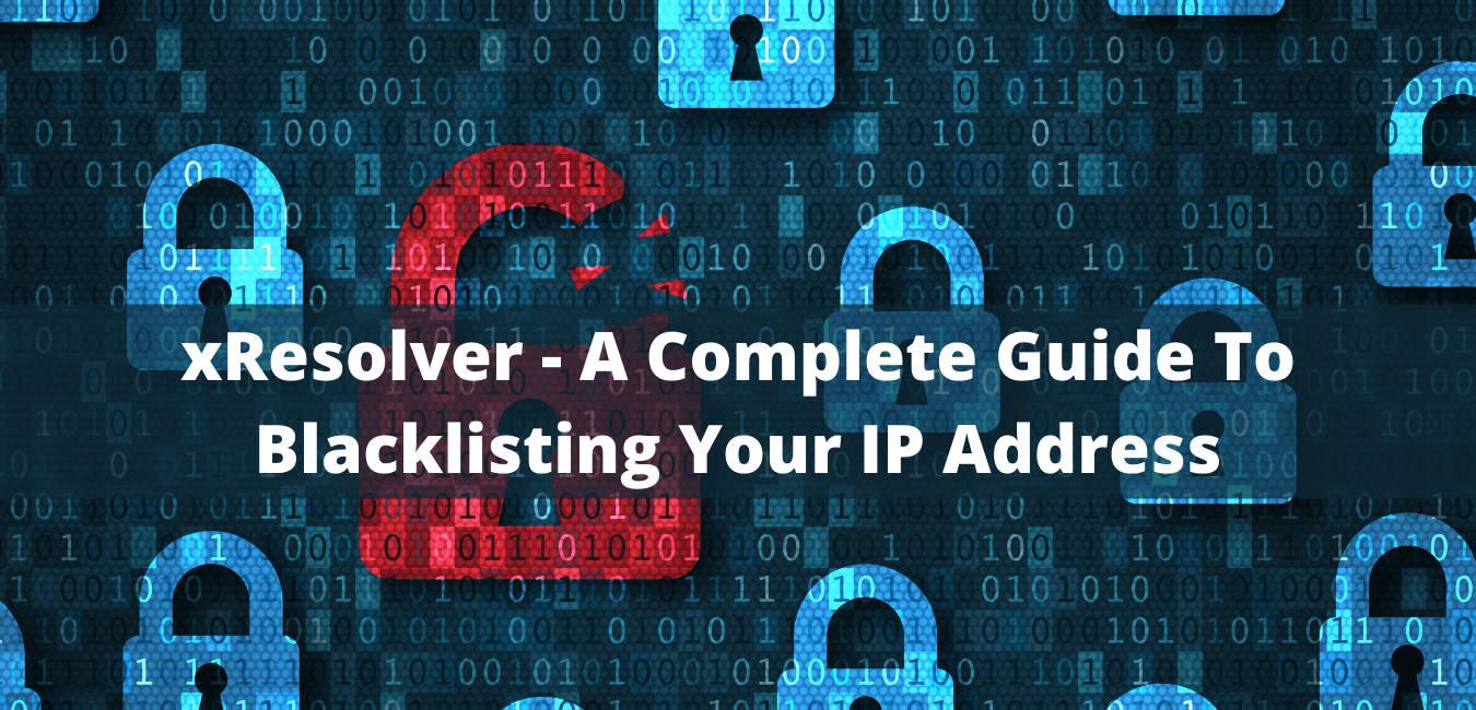 xResolver - IP blacklisting guide