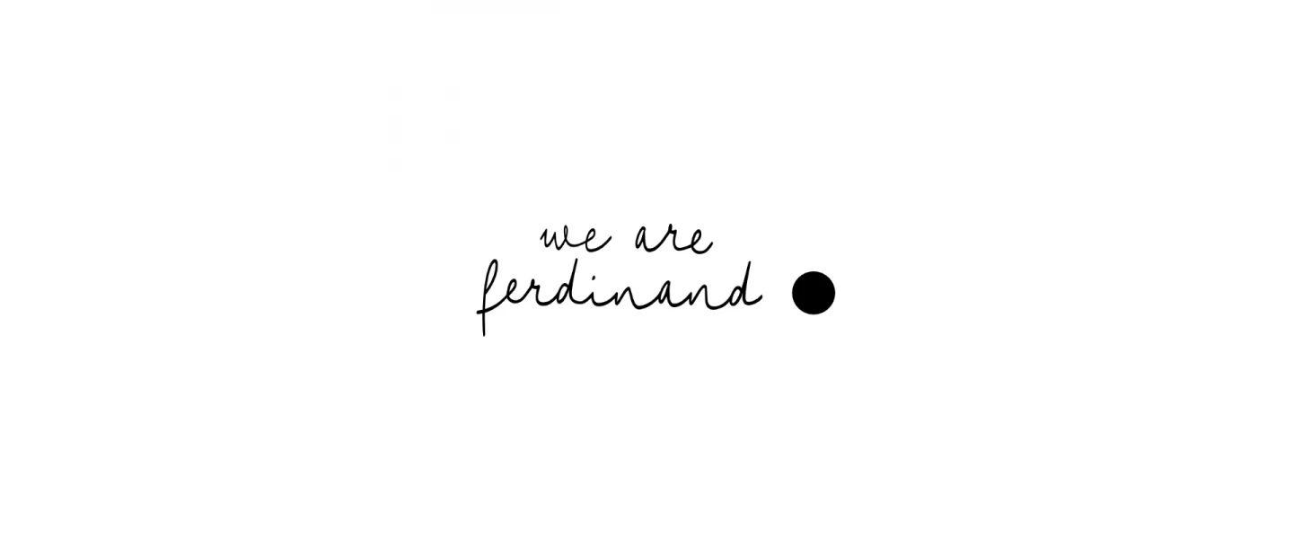 we are ferdinand