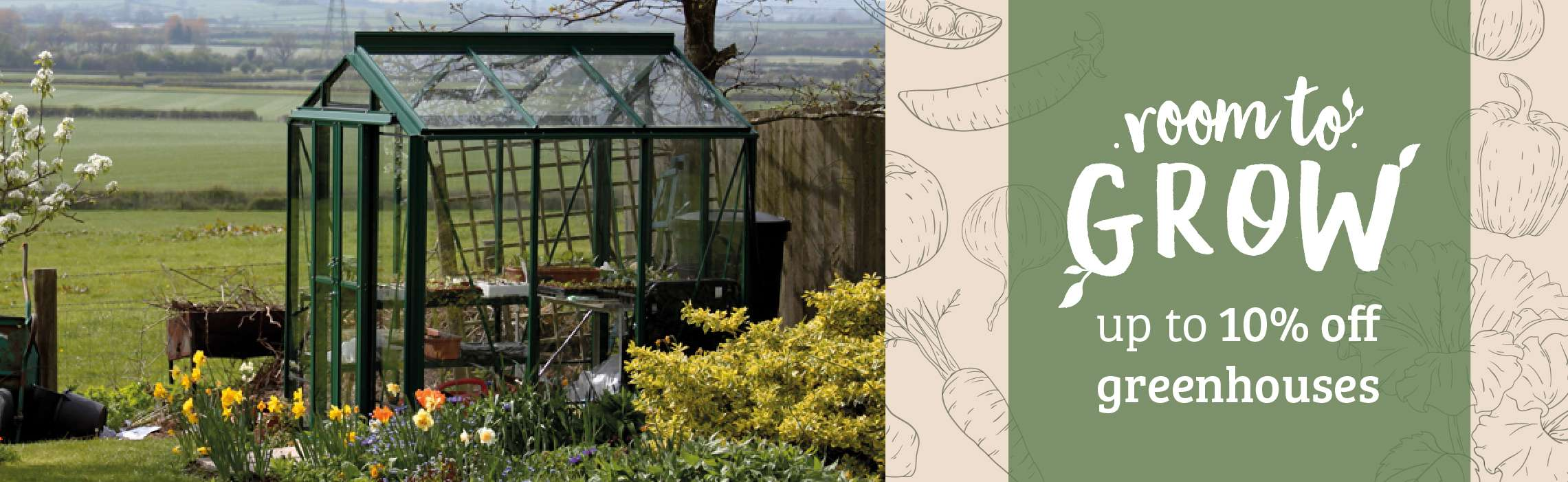 Room to Grow. Up to 10% off Greenhouses