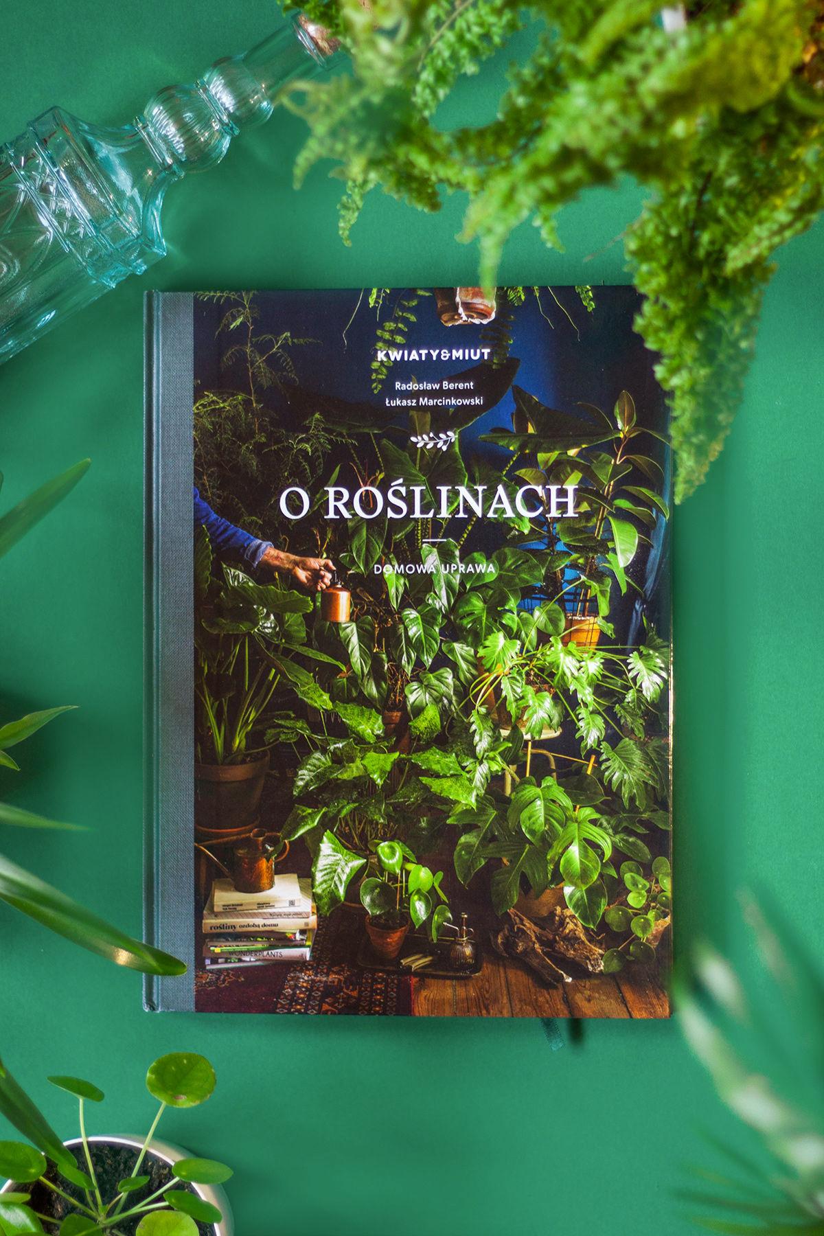 książka O roślinach Łukasz Marcinkowski, Radek Berent recenzja kompozycja zielona