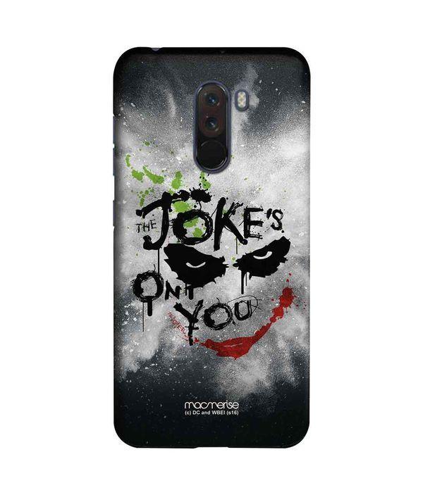The Jokes on you - Sleek Phone Case for Xiaomi Poco F1