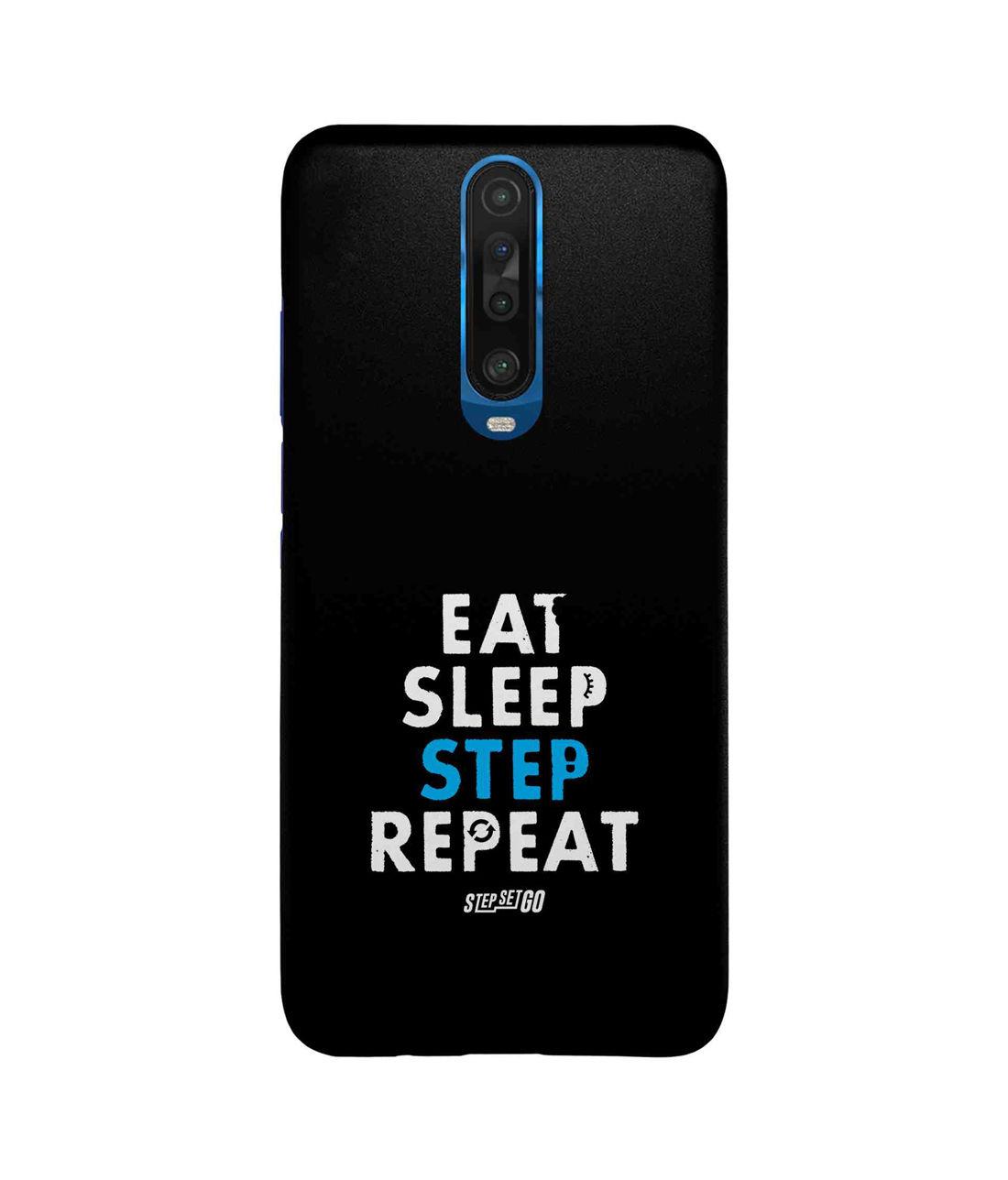 Eat Sleep Step Repeat - Sleek Case for Xiaomi Poco X2