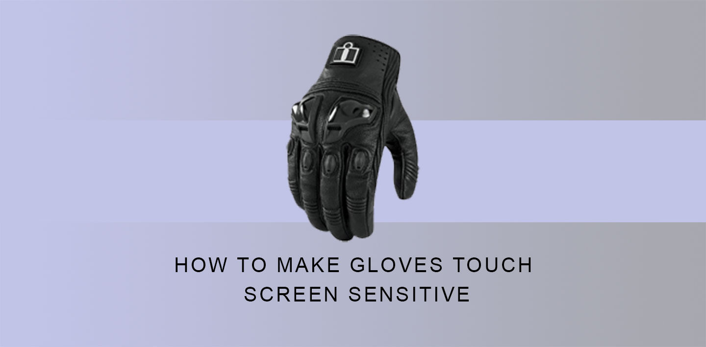 How To Make Gloves Touch Screen Sensitive