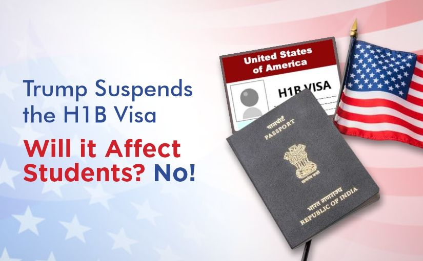 Trump Suspends The H1b Visa Will It Affect Students No Manya Group
