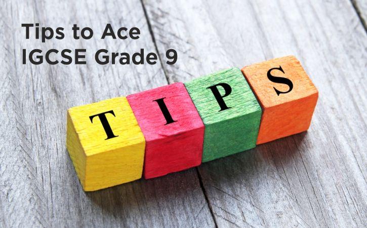 Tips to Ace IGCSE Grade 9