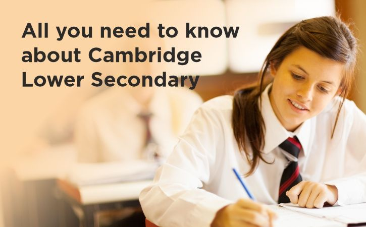 All You Need to Know About Cambridge Lower Secondary