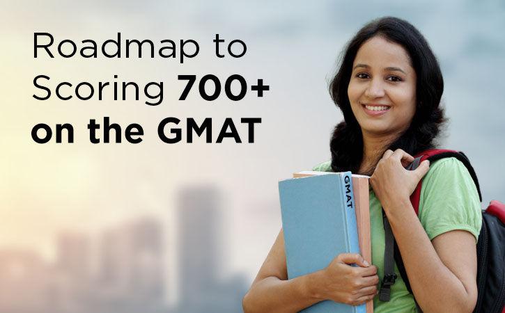 Roadmap to scoring 700+ on the GMAT