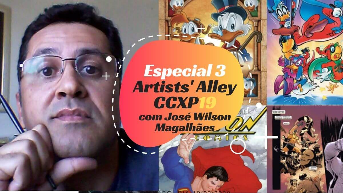 Especial 3 - Artists' Alley CCXP19 com José Wilson Magalhães