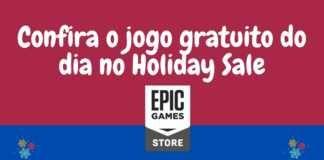 Epic Games Store: está gratuito na 'Epic Holiday Sale'