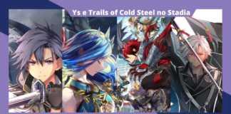 Ys e Trails of Cold Steel serão lançados no Stadia