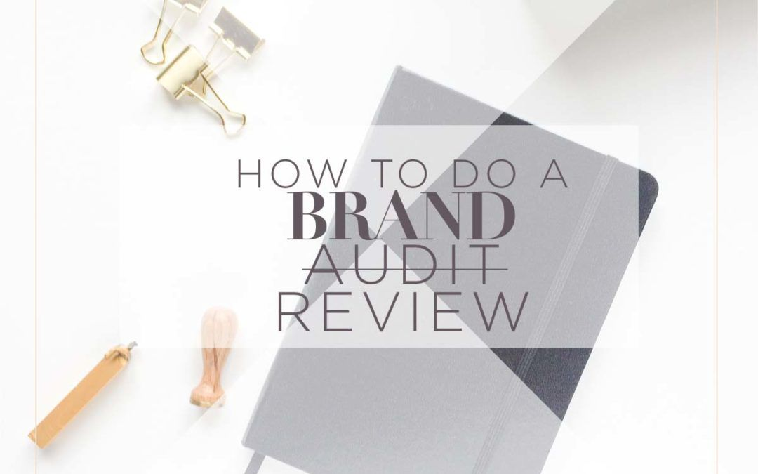 HOW TO CONDUCT A STRATEGIC BRAND REVIEW
