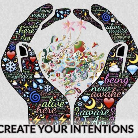 Create Your Intentions and Goals