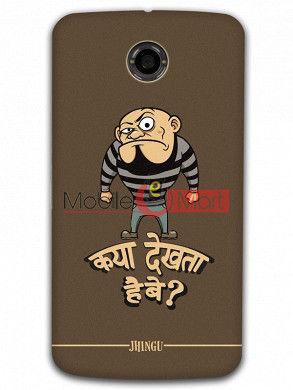 Fancy 3D Kya Dekhta Hai Mobile Cover For Google Nexus 6